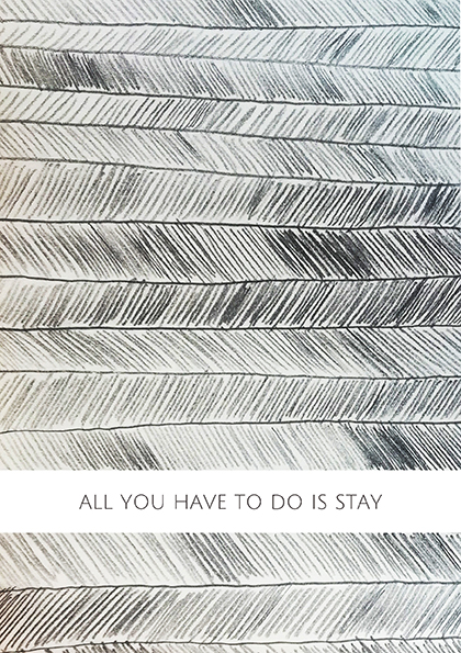 ALL YOU HAD TO DO IS STAY