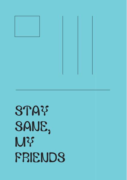 Stay sane, my friends 2